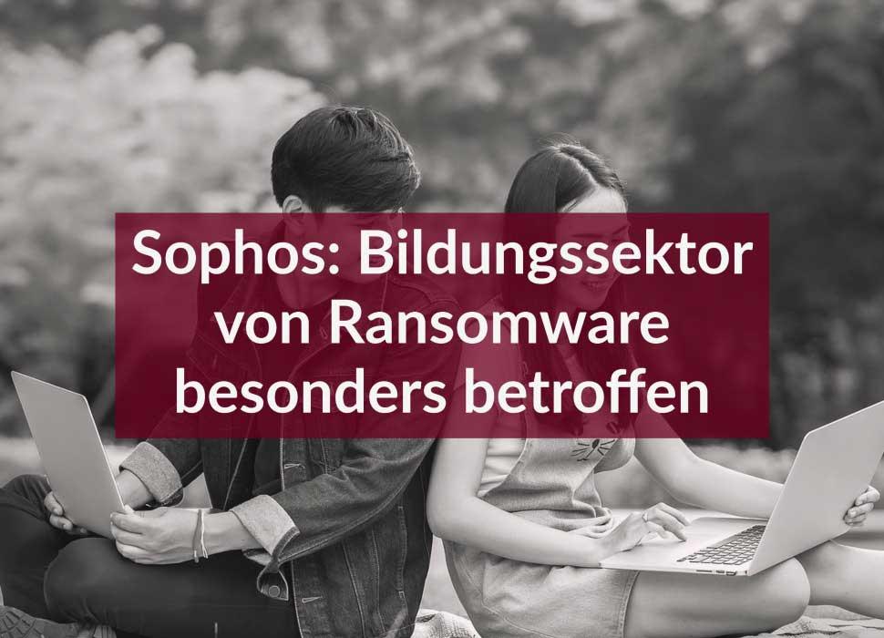 Sophos: Bildungssektor von Ransomware besonders betroffen