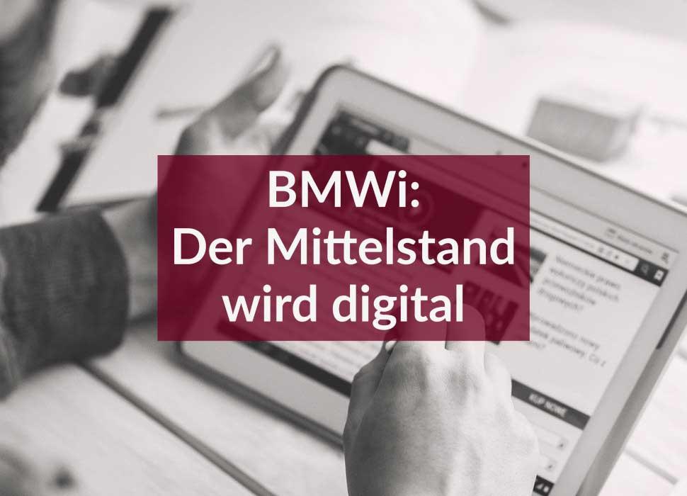 BMWi: Der Mittelstand wird digital