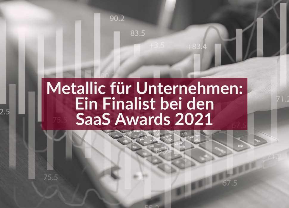 Metallic für Unternehmen: Ein Finalist bei den SaaS Awards 2021