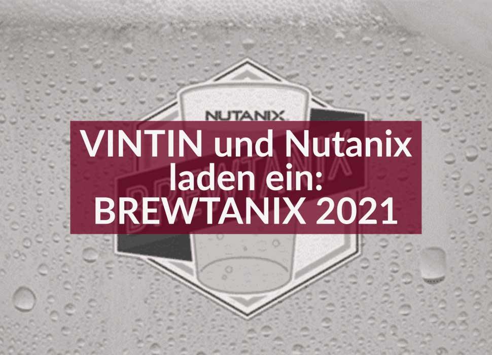 VINTIN und Nutanix laden ein: BREWTANIX 2021