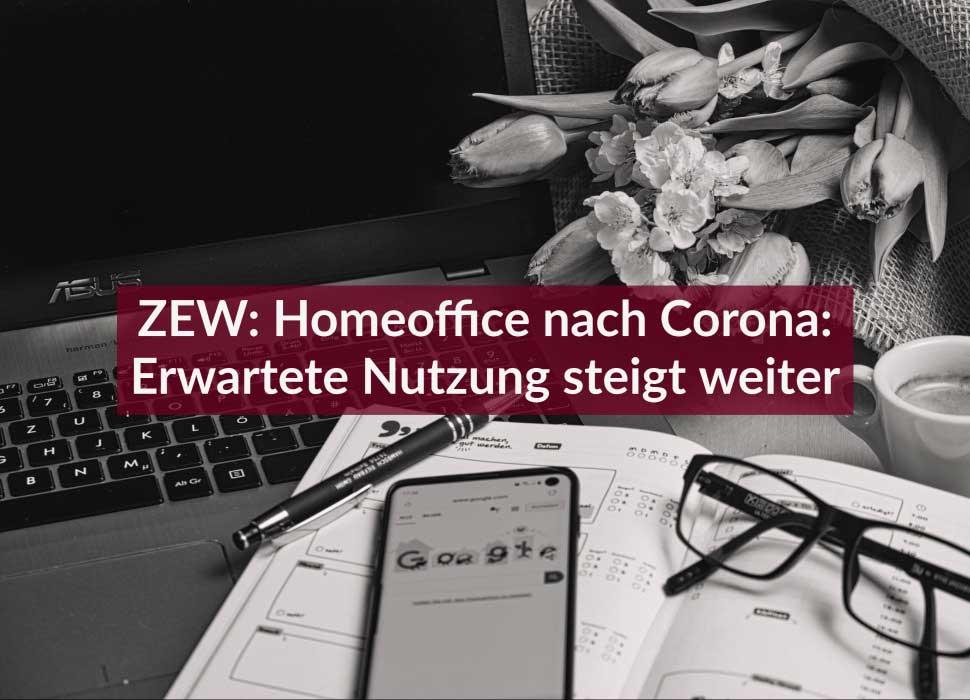 ZEW: Homeoffice nach Corona: Erwartete Nutzung steigt weiter