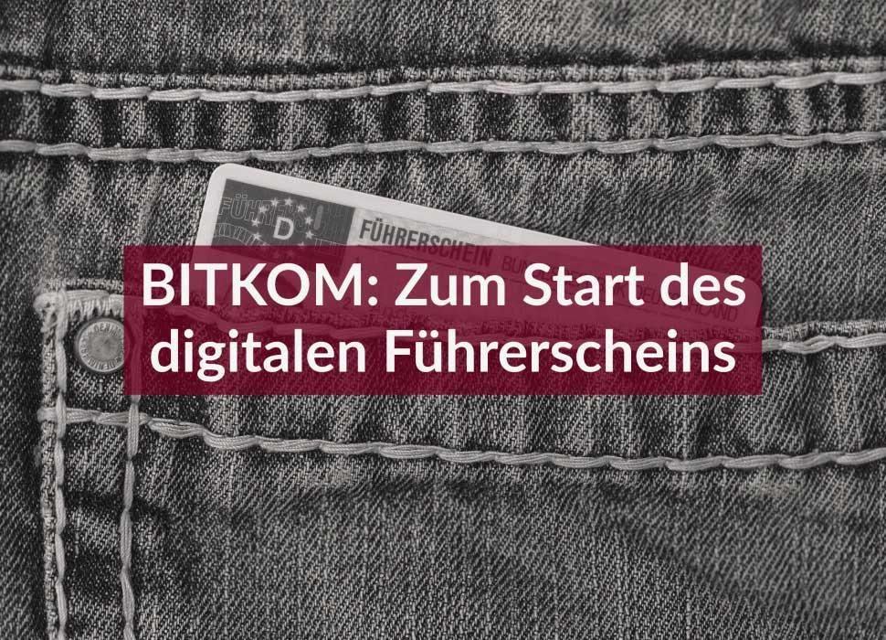 BITKOM: Zum Start des digitalen Führerscheins