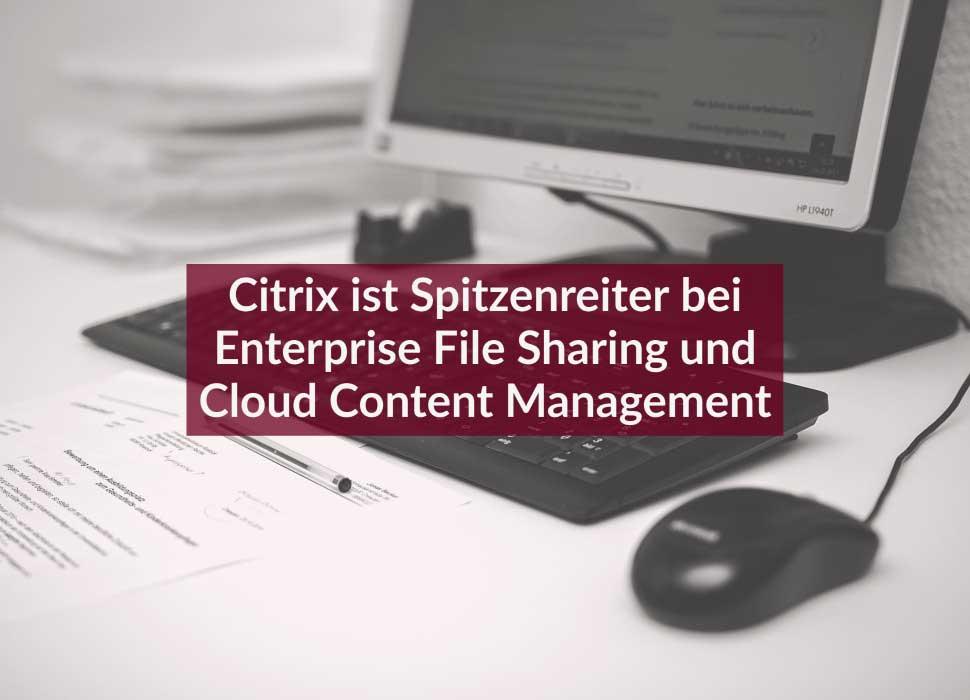 Citrix ist Spitzenreiter bei Enterprise File Sharing und Cloud Content Management