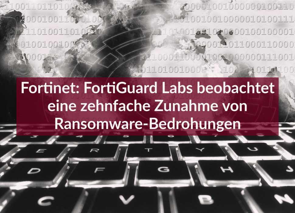 Fortinet: FortiGuard Labs beobachtet eine zehnfache Zunahme von Ransomware-Bedrohungen