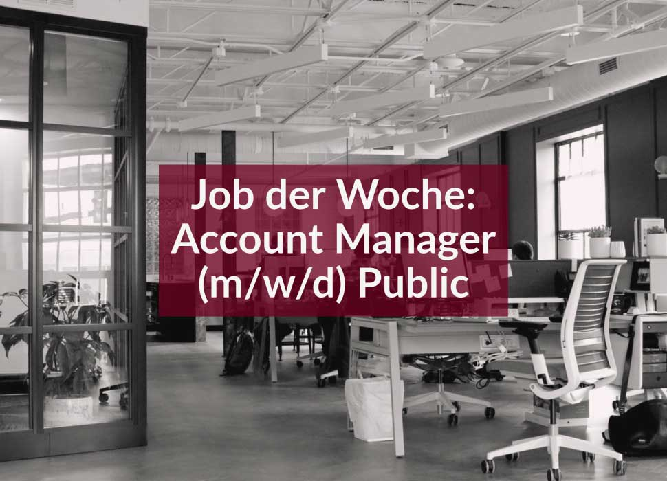 Job der Woche: Account Manager (m/w/d) Public