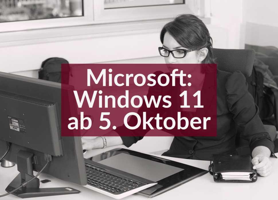 Microsoft: Windows 11 ab 5. Oktober