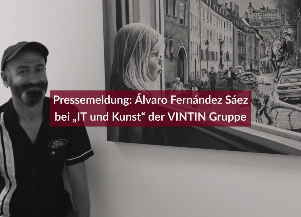 """Pressemeldung: Álvaro Fernández Sáez bei """"IT und Kunst"""" der VINTIN Gruppe"""