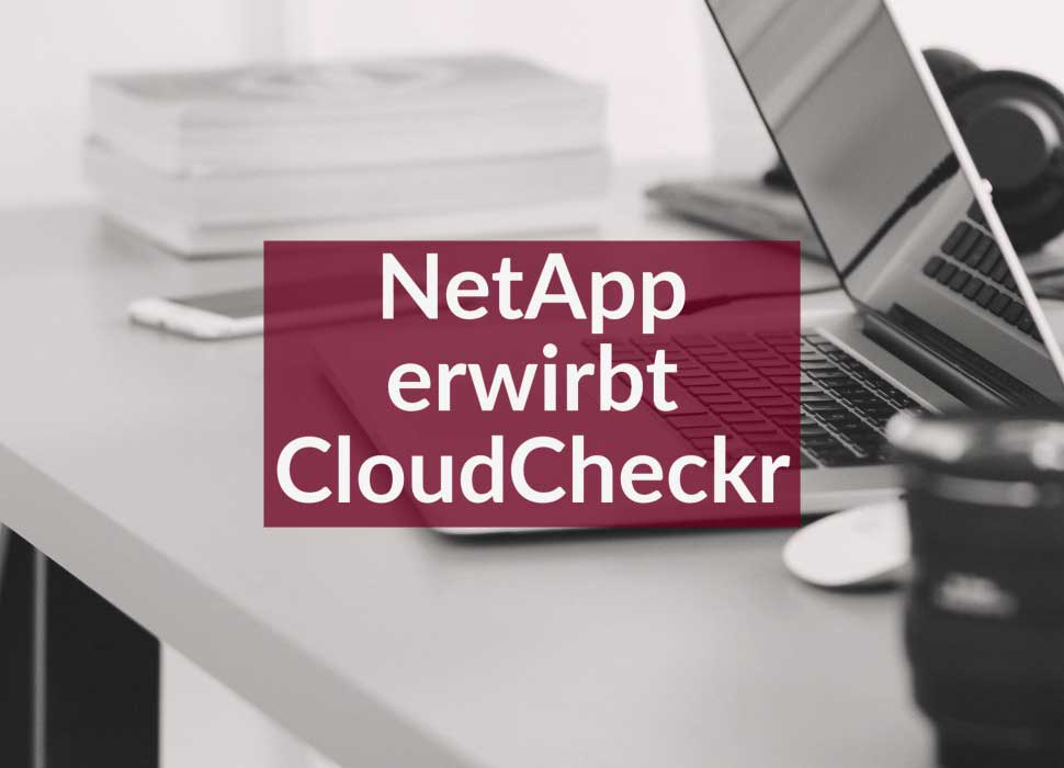 NetApp erwirbt CloudCheckr