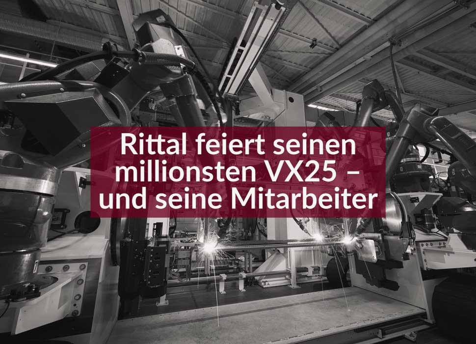 Rittal feiert seinen millionsten VX25 – und seine Mitarbeiter