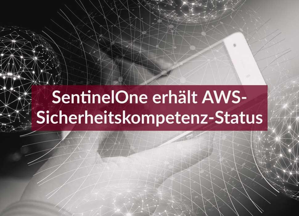 SentinelOne erhält AWS-Sicherheitskompetenz-Status